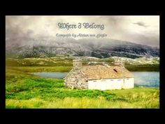 Relaxing Celtic Music - ~Where I Belong~  by---Adrian von Ziegler