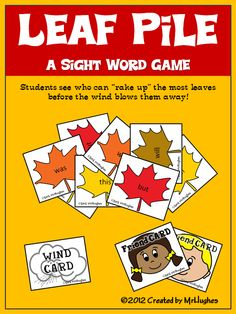 This engaging and fast-paced sight word game will have your students squealing with delight as they try to pick the friend cards for a bonus and avoid the wind cards- all while practicing Fry's first 100 words. ($) Leaf Pile- A Sight Word Game