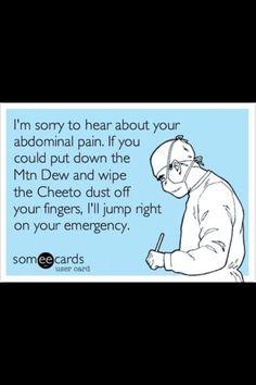 ER Humor-so true @Briana Warden