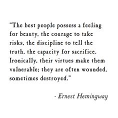 """The best people..."" Ernest Hemingway"