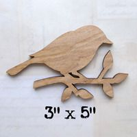 *  Wood Shapette Large Bird on a Branch  - 1 -