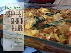 Breakfast Strata - Sweet Italian Sausage, Gruyere & Spinach