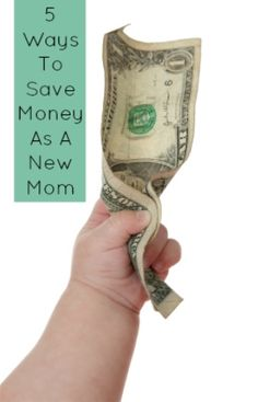 5 Ways To Save Money as a New Mom