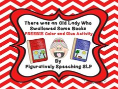 FREE There Was an Old Lady Who Swallowed Some Books Color and G