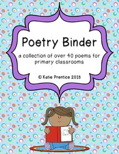 Poetry Binder- over 40 poems for primary classrooms!!  Perfect for a Poetry Center!  Comes with the poems and instructions for creating a take-home binder to promote literacy at home!