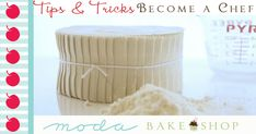 Tips and Tricks: Become a Chef « Moda Bake Shop
