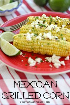 Grilled Mexican Corn on the Cob - great combo of flavors!  eclecticallyvintage.com #corn #recipe