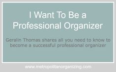 How to Become a Professional Organizer with info about NAPO, ICD, conference recordings, etc.