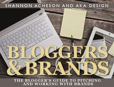Bloggers & Brands - The Blogger's Guide to Pitching and Working with Brands