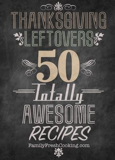 Thanksgiving Leftovers: 50 Totally Awesome Recipes on FamilyFreshCooking.com #thanksgiving #givingthanks #november #holidays #thanksgivingideas #thanksgivingcrafts #thankful #thanks #thanksgivingrecipes www.gmichaelsalon.com #diy #crafting #recipes #forthehome #holidaydecorating #holidaydecor