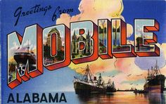 Greetings from Mobile, Alabama - Large Letter Postcard by Shook Photos, via Flickr