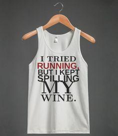Tried Running Kept Spilling my Wine tank top tee t shirt @Julie Forrest Forrest Forrest Forrest Forrest Forrest Beeler