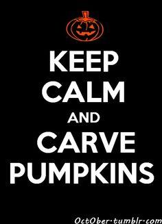 keep calm - carve pumpkins