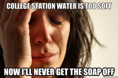 First world problems + Aggie life. But seriously...