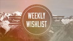 Weekly Wishlist – Awesome Stuff for Creatives