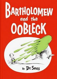 Great ideas for Bartholomew and the Oobleck