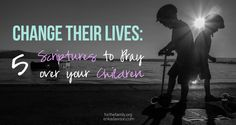 Prayer is a life changer! Here are some great scriptures to pray over your kids!