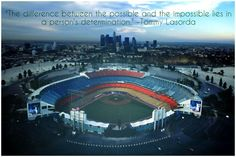 """""""The difference between the possible and the impossible lies in a person's determination."""" -Tommy Lasorda"""