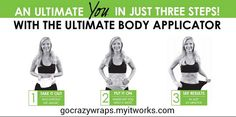 Ultimate you in just 3 easy steps with the Ultimate Body Applicator by It Works! Global at https://gocrazywraps.myitworks.com. $59 for a package of four crazy wrap applicators for Loyal Customers. easi step, crazi wrap, bodi applic, wrap applic, ultim bodi, loyal custom