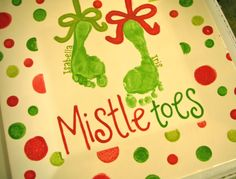 Mistletoes - Christmas FootPrint Plate - Use acrylic enamel paint. Dry for 1h. Place plate in oven, heat to 350*, & bake for half hour! :)