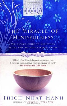 The Miracle of Mindfulness, by Thich Nhat Hanh #buddhism #meditation #spirituality #destress