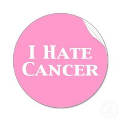I hate Cancer!  Say a prayer for my Mom!