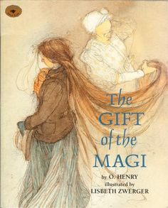 Lisbeth Zwerger &   The Gift of the Magi   by   O Henry