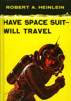 Have Space Suit — Will Travel, Robert A. Heinlein