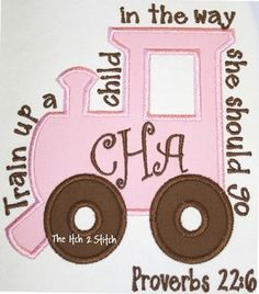 Train Up A Child GIRL Proverbs 22:6 itch 2 stitch