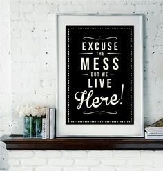 Retro Inspirational Quote Giclee Art Print - Vintage Typography Decor - Customize - Excuse The Mess UK.
