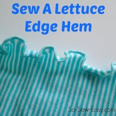 Get a pretty hemline with this quick method to sew a lettuce edge hem #sewing #lettucehem #sewingtips