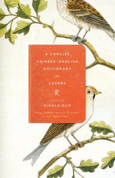 A Concise Chinese-English Dictionary for Lovers by Xiaolu Guo, book cover design by Gabriele Wilson