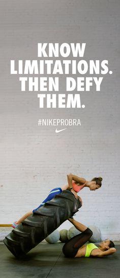 Know limitations. Then defy them. #NikeProBra burritos, bodi, home gyms, gym motivation, fitness workouts, fitness tips, fitness inspiration quotes, workout motivation, inspiration fitness