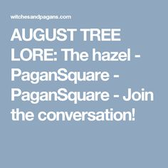 AUGUST TREE LORE: Th
