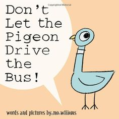 Don't Let the Pigeon Drive the Bus! by Mo Willems: For Reading and laughing again and again. #Kids #Books #Mo_Willems #Dont_Let_the_Pigeons_Drive_the_Bus