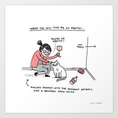 """This is SO me, especially if there's a dog there! Hahaha! """"Me, At Parties"""" Art Print by Gemma Correll - $18.00"""