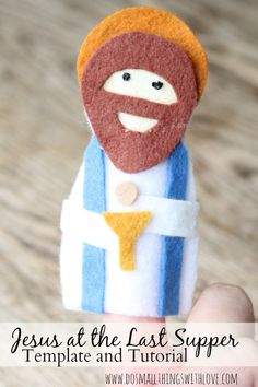 Jesus last super--one of 13 finger puppets with free templates and tutorials.  Great to teach kids about Lent