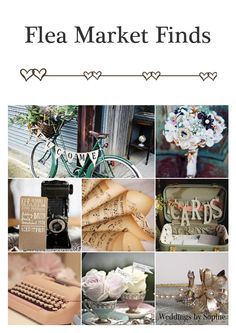 Flea markets are a great place to find unusual pieces to add to your wedding decor.