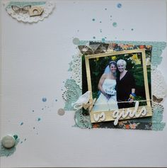 Creating A Washi Tape Background~a wedding layout, My Minds Eye Washi tape, doilies from My Etsy Shop, Maggie Holmes Fabric Frames, Mr. Huey's spray ink and Amy Tangerine thickers. #memoryworks #MWTeamWorks #MW