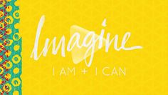 Imagine I am + I can = Fabulous