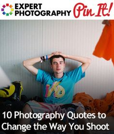 10 Photography Quotes to Change the Way You Shoot