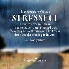 Don't let the storm get inside you