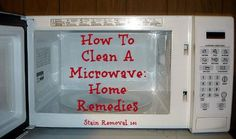 How to clean a microwave with simple natural ingredients! {on Stain Removal 101} hous clean, home remedies, cleanses, cleaning, clean microwav, microwav clean, homes, stain, lemon