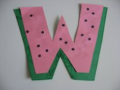 Watermelon-   Letter of The Week W ! | No Time For Flash Cards - Play and Learning Activities For Babies, Toddlers and Kids