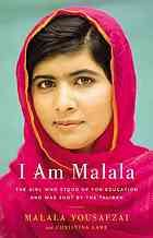 I Am Malala : The Girl Who Stood Up for Education and Was Shot by The Taliban by Malala Yousafzai @ 371.822 Y8 2013