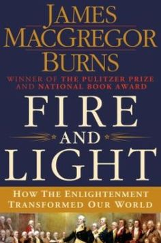 Burns, James MacGregor Burns. Fire and Light. On the Enlightenment, as reviewed by LARB