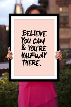 """""""Believe You Can and You're Halfway There"""" Motivational Wall Art Decor"""