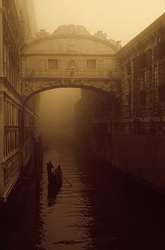 """Bridge of Sighs"" - Venice in Fog (it's called the ""bridge of sighs"" because it leads to the prison"