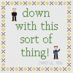 Father Ted 'Down with this sort of thing' protest quote cross stitch sampler PDF pattern. £2.30, via Etsy.