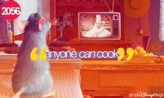 """""""Anyone can cook"""" - Ratatouille {2007}"""